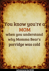 Funny words of wisdom, you know you're a mom when