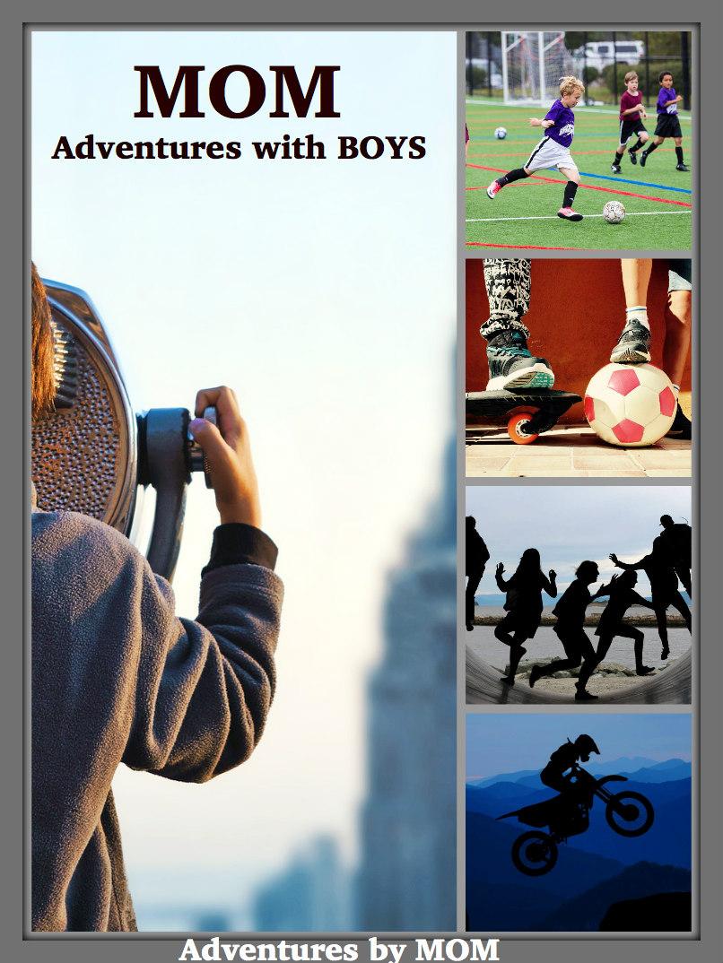 boy activities mom adventures with boys