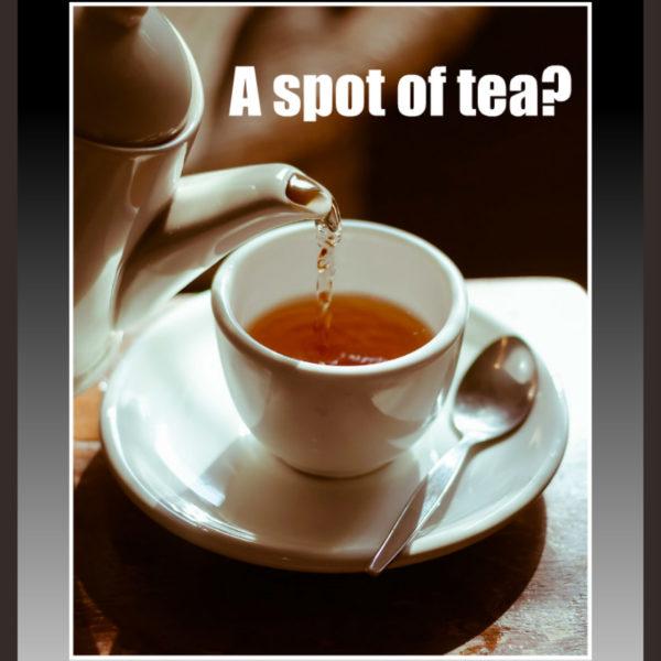 A Spot of Tea?